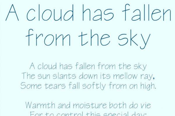A cloud has fallen from the sky